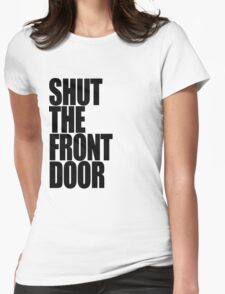 Shut The Front Door- Black Womens Fitted T-Shirt
