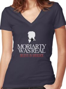 BELIEVE IN SHERLOCK. MORIARTY WAS REAL. Women's Fitted V-Neck T-Shirt