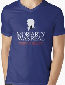 BELIEVE IN SHERLOCK. MORIARTY WAS REAL. Mens V-Neck T-Shirt
