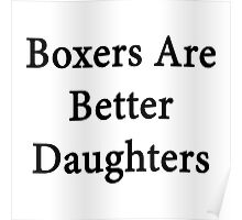 Boxers Are Better Daughters Poster