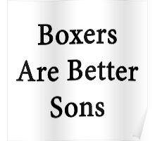 Boxers Are Better Sons Poster