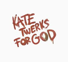KATE TWERKS FOR GOD (life is strange) Unisex T-Shirt