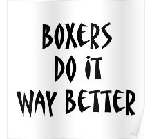 Boxers Do It Way Better Poster