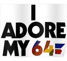 I Adore My 64 (Black) Poster