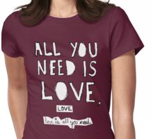 All You Need Is Love, Womens Fitted T-Shirt