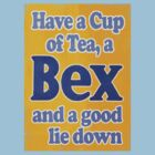 Have a cup of tea, a BEX, and a Good Lie Down - Tshirt by Renato Roccon