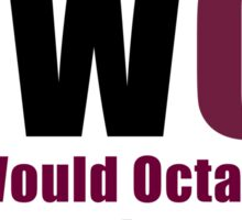 The 100 - What Would Octavia Do? Sticker