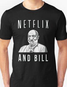 Netflix and Bill  T-Shirt