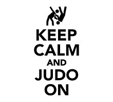Keep calm and Judo on Photographic Print