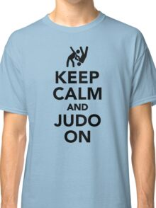 Keep calm and Judo on Classic T-Shirt
