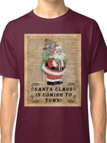 Santa Claus Is Coming To Town Vintage Christmas Decoration Classic T-Shirt