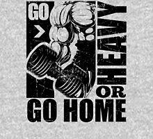 Go Heavy Or Go Home Gym Fitness T-Shirt