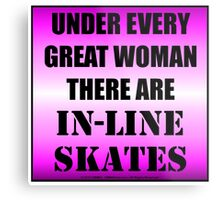 Under Every Great Woman There Are In-Line Skates Metal Print