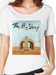 The Big Sleep  Women's Relaxed Fit T-Shirt
