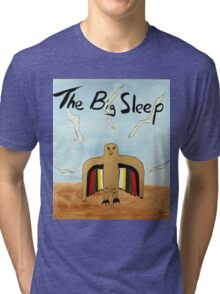 The Big Sleep  Tri-blend T-Shirt