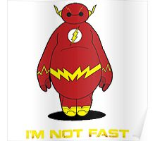 Funny Baymax Im Not Fast Poster