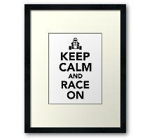 Keep calm and race on Framed Print
