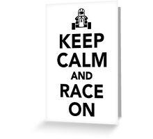 Keep calm and race on Greeting Card