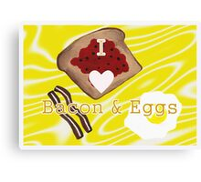 I Love Bacon And Eggs Canvas Print