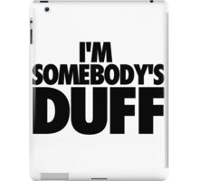 I'M SOMEBODY'S DUFF iPad Case/Skin