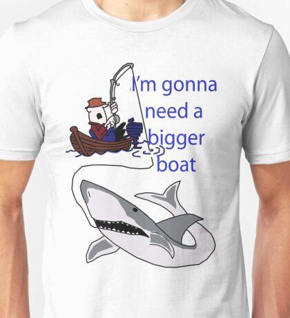 Bigger boat Unisex T-Shirt