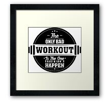 Bad Workout Gym Fitness Quote Framed Print