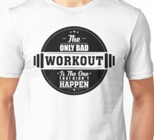 Bad Workout Gym Fitness Quote Unisex T-Shirt