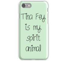 Tina Fey is my spirit animal iPhone Case/Skin