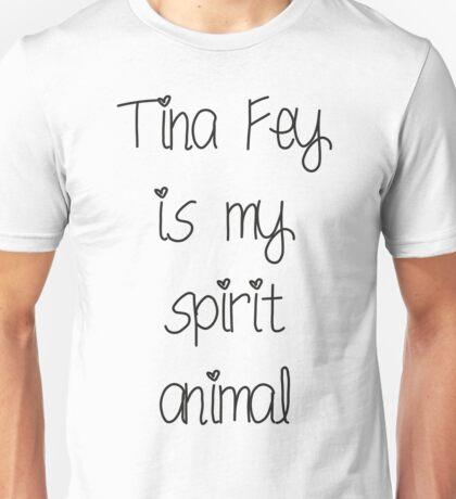 Tina Fey is my spirit animal Unisex T-Shirt