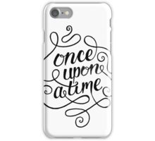 Once Upon A Time. iPhone Case/Skin