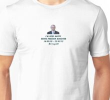 I'm very happy being foreign minister Unisex T-Shirt