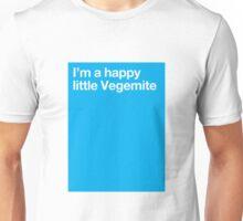 I'm a happy little Vegemite Unisex T-Shirt
