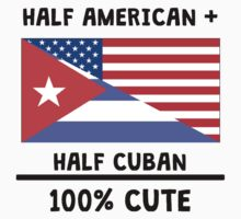 Half Cuban 100% Cute Kids Tee