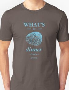 What's for dinner honey (gray) Unisex T-Shirt