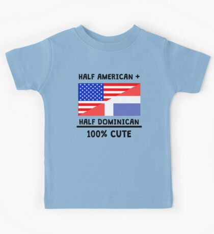 Half Dominican 100% Cute Kids Tee