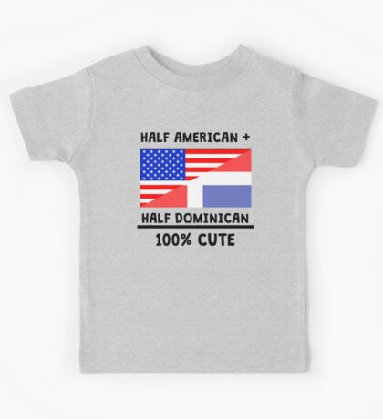 Half Dominican 100% Cute Kids Tee