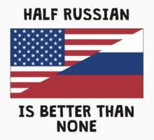 Half Russian Is Better Than None One Piece - Short Sleeve