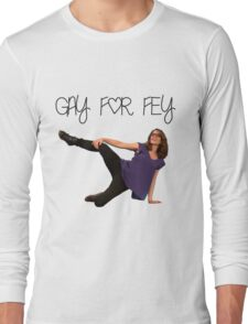 Gay for Fey Long Sleeve T-Shirt