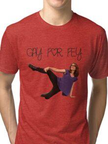 Gay for Fey Tri-blend T-Shirt