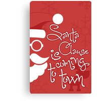Santa Clause is coming to town!  Canvas Print