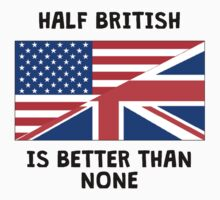 Half British Is Better Than None Baby Tee