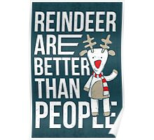Reindeer are better than people!  Poster