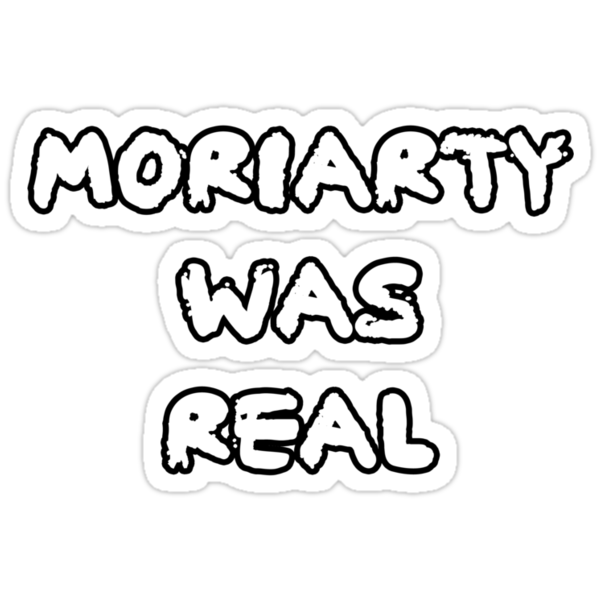Moriarty was real by Yiannis  Telemachou