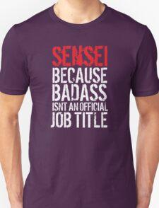 Cool Sensei because Badass Isn't an Official Job Title' Tshirt, Accessories and Gifts T-Shirt