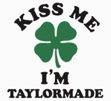 Kiss me, Im TAYLORMADE by MELISSIAS