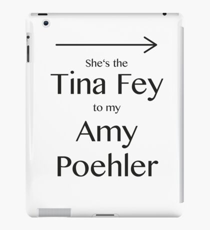 Tina to my Amy iPad Case/Skin