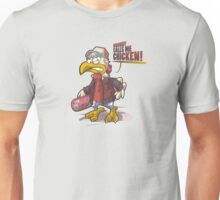 Chicken! Unisex T-Shirt