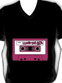 I love the 80's - pink tape T-Shirt