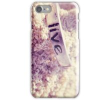 Live.. iPhone Case/Skin