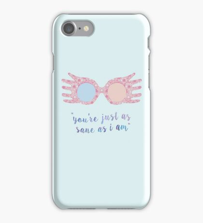 You're just as sane as i am. iPhone Case/Skin